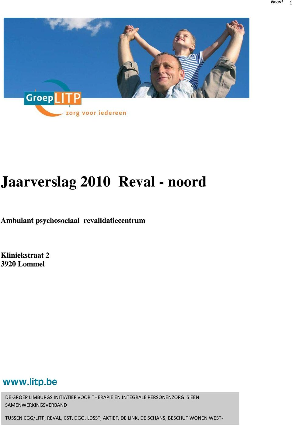be DE GROEP LIMBURGS INITIATIEF VOOR THERAPIE EN INTEGRALE PERSONENZORG IS EEN