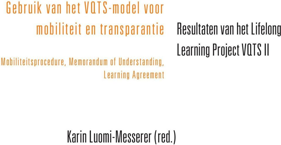 Understanding, Learning Agreement Resultaten van het