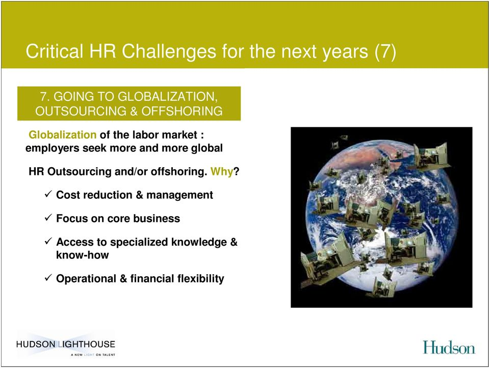 employers seek more and more global HR Outsourcing and/or offshoring. Why?