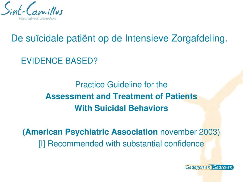 Treatment of Patients With Suicidal Behaviors