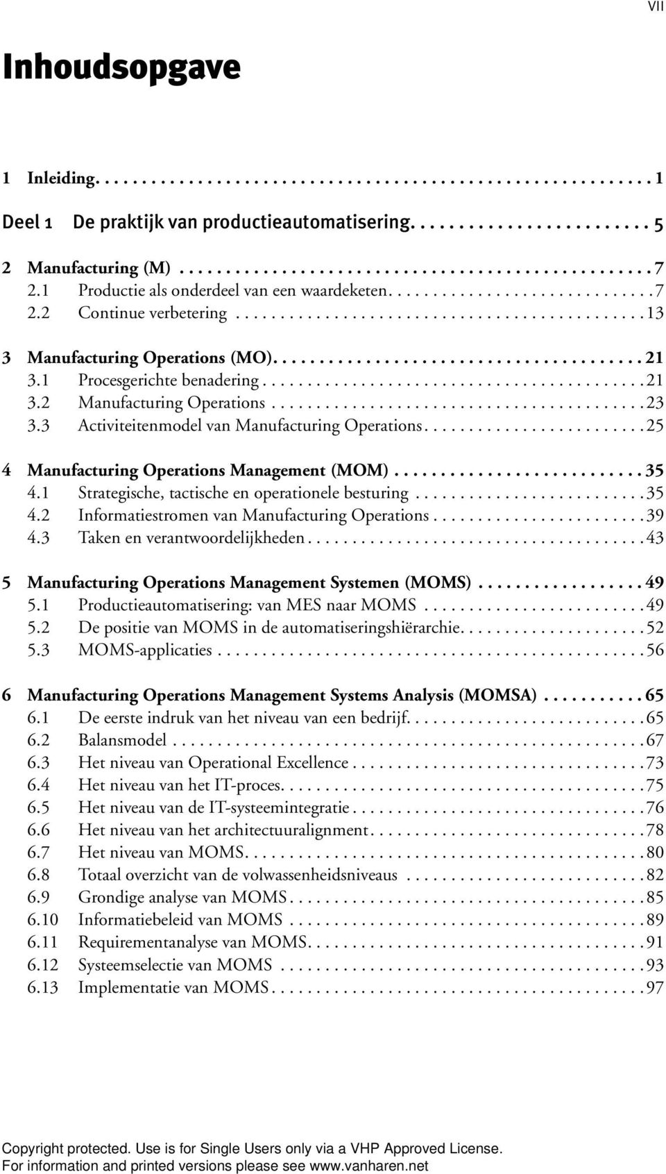 3 Activiteitenmodel van Manufacturing Operations.........................25 4 Manufacturing Operations Management (MOM) 35 4.1 Strategische, tactische en operationele besturing..........................35 4.2 Informatiestromen van Manufacturing Operations.
