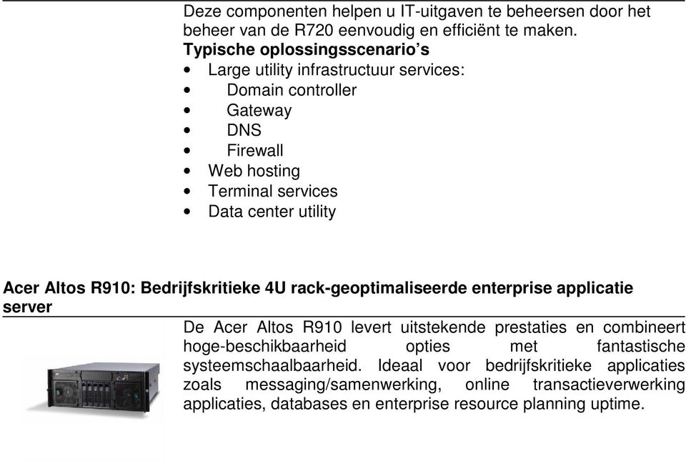 rack-geoptimaliseerde enterprise applicatie server De Acer Altos R910 levert uitstekende prestaties en combineert hoge-beschikbaarheid opties met fantastische