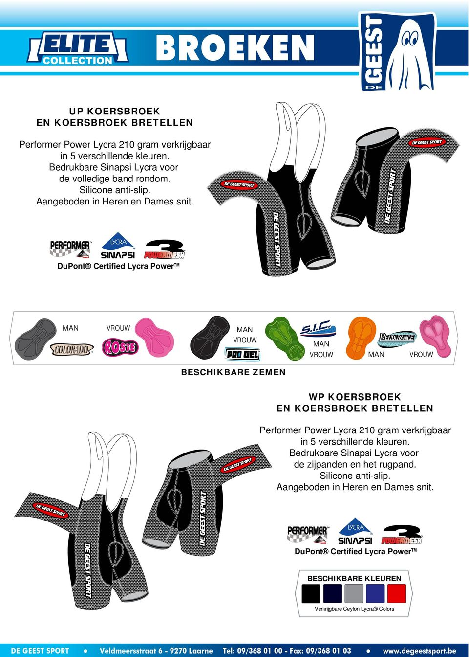 DuPont Certified Lycra Power TM WP KOERSBROEK EN KOERSBROEK BRETELLEN Performer Power Lycra 210 gram verkrijgbaar in 5 verschillende