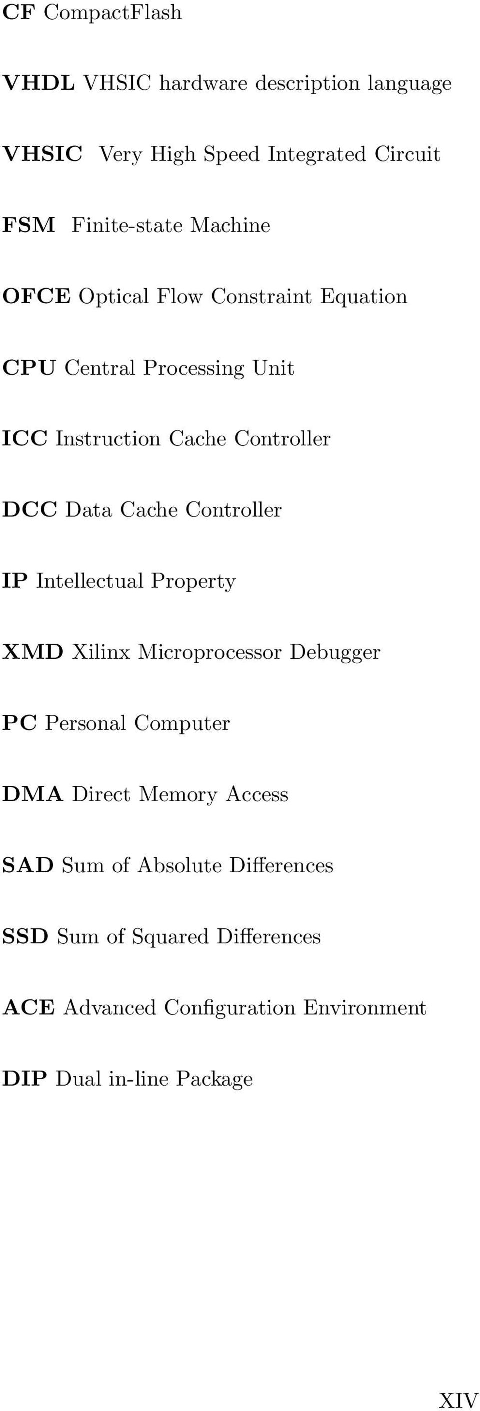 Cache Controller IP Intellectual Property XMD Xilinx Microprocessor Debugger PC Personal Computer DMA Direct Memory