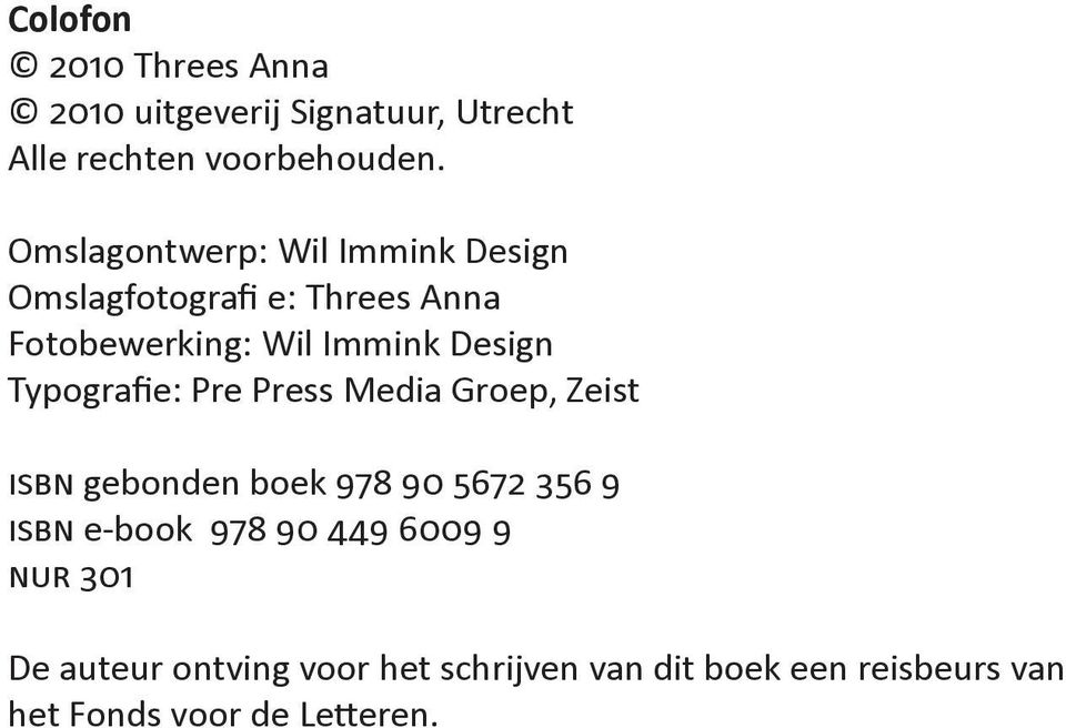Typografie: Pre Press Media Groep, Zeist isbn gebonden boek 978 90 5672 356 9 isbn e-book 978 90