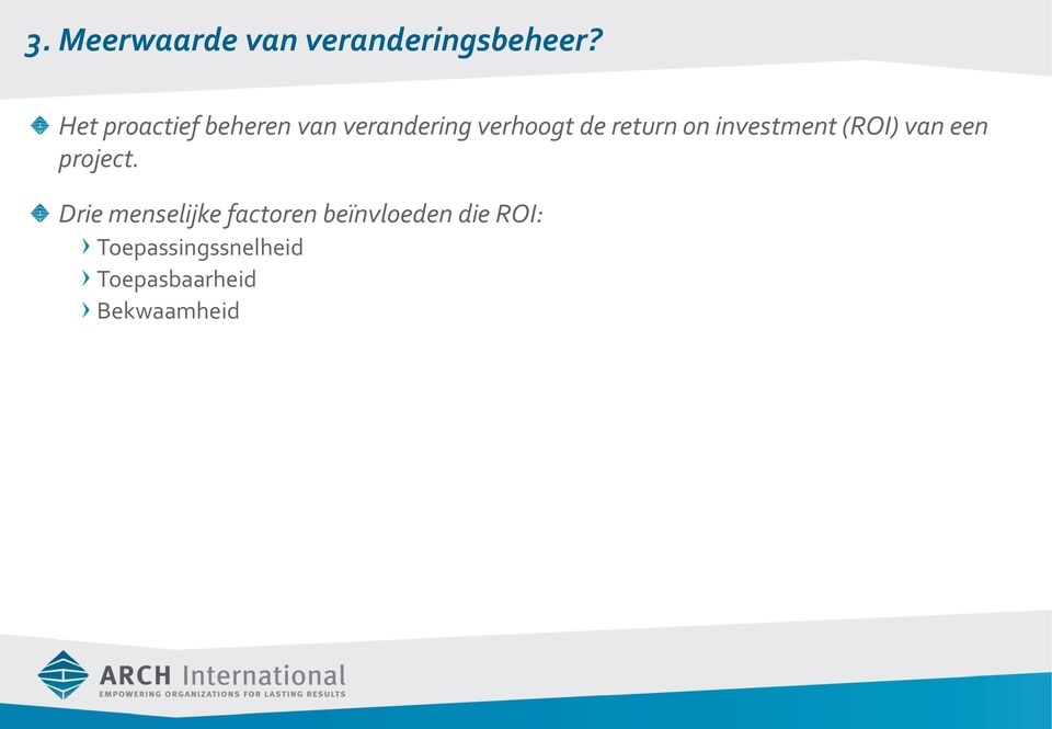 return on investment (ROI) van een project.