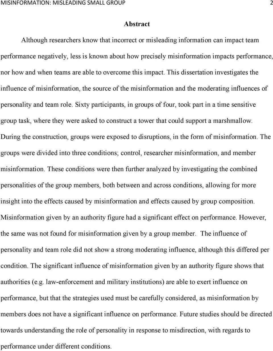 This dissertation investigates the influence of misinformation, the source of the misinformation and the moderating influences of personality and team role.