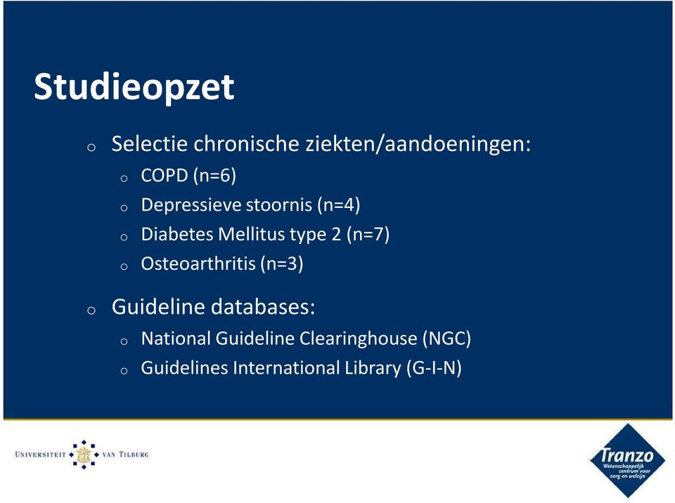 (n=7) o Osteoarthritis (n=3) o Guideline databases: o National