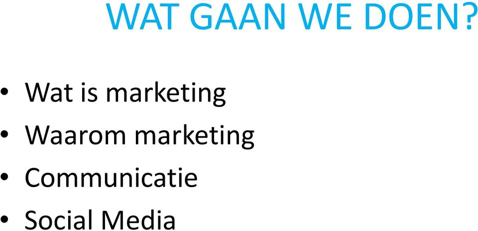 Waarom marketing