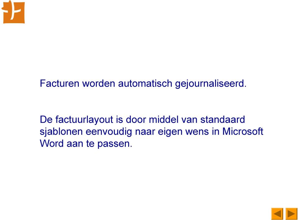 De factuurlayout is door middel van