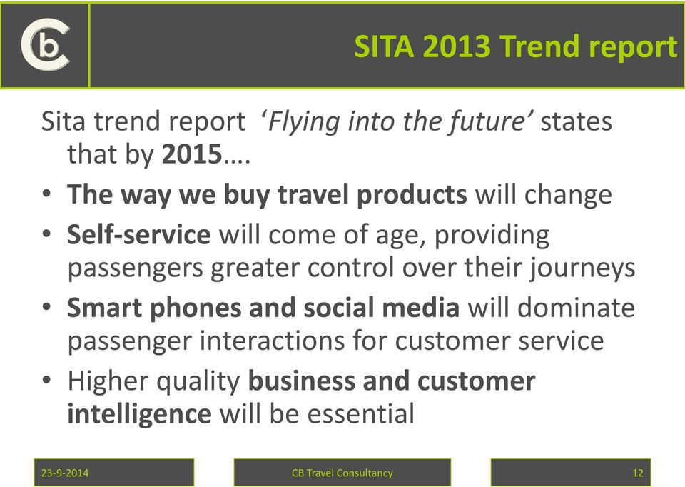 greater control over their journeys Smart phones and social media will dominate passenger