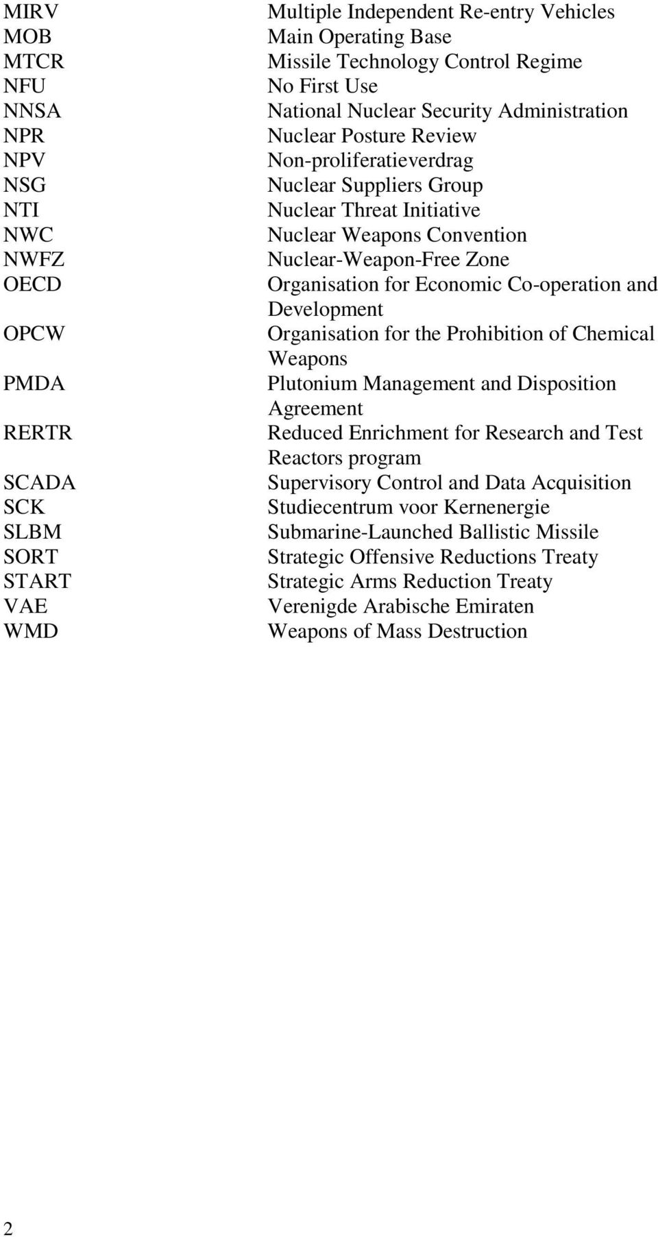 Organisation for Economic Co-operation and Development Organisation for the Prohibition of Chemical Weapons Plutonium Management and Disposition Agreement Reduced Enrichment for Research and Test