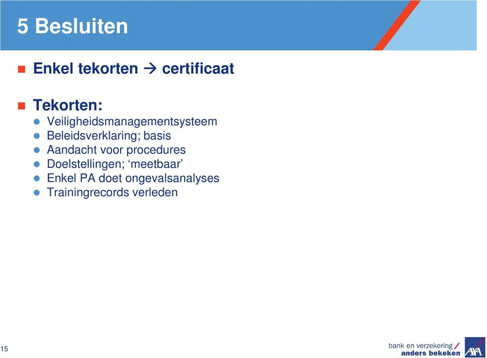 basis Aandacht voor procedures Doelstellingen;