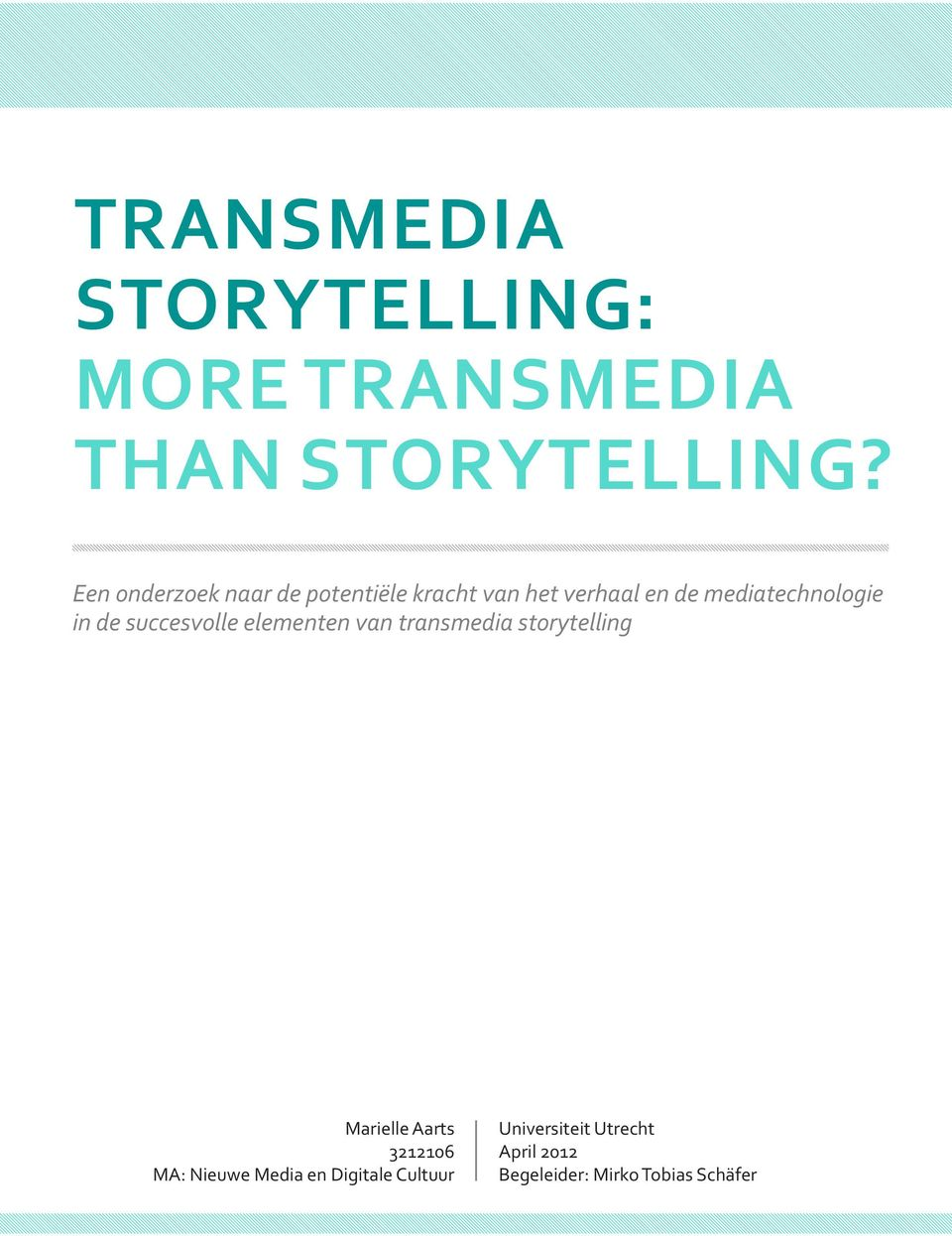transmedia storytelling thesis Research and according to  producing urban trinity: the story of catholic philadelphia by katie oxx, please write one page response to the following question.