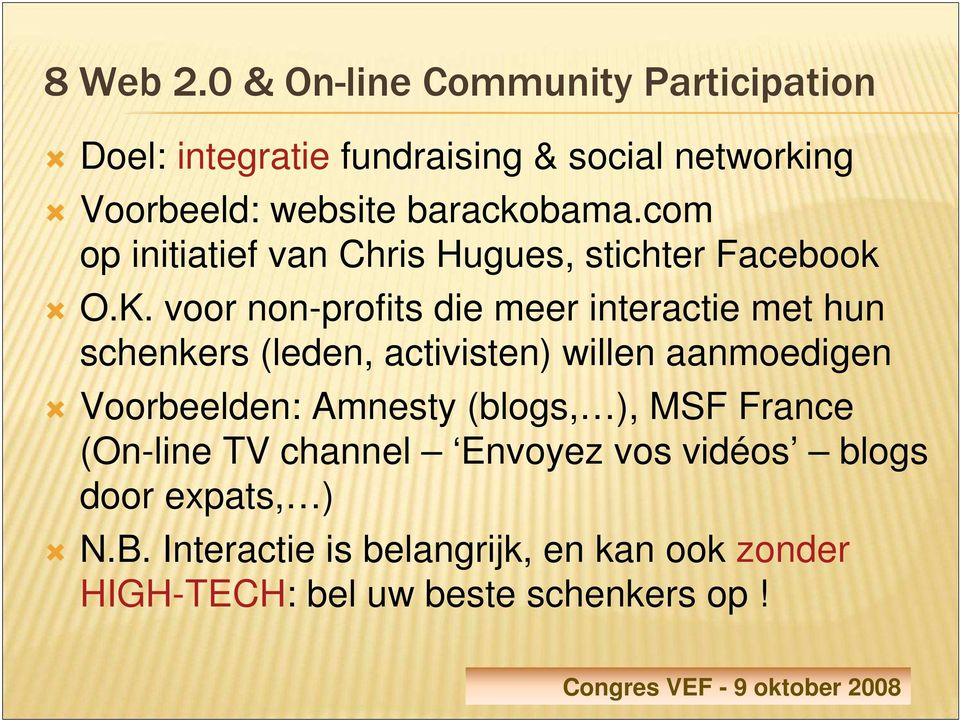 com op initiatief van Chris Hugues, stichter Facebook O.K.