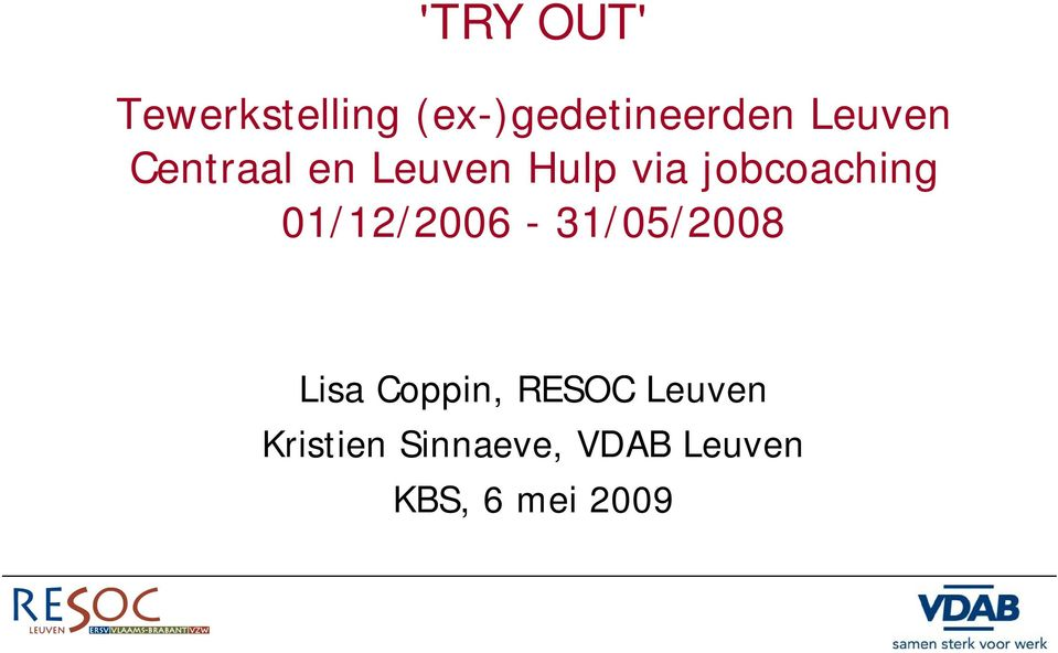 01/12/2006-31/05/2008 Lisa Coppin, RESOC
