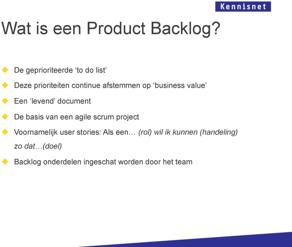 business value Een levend document De basis van een agile scrum project