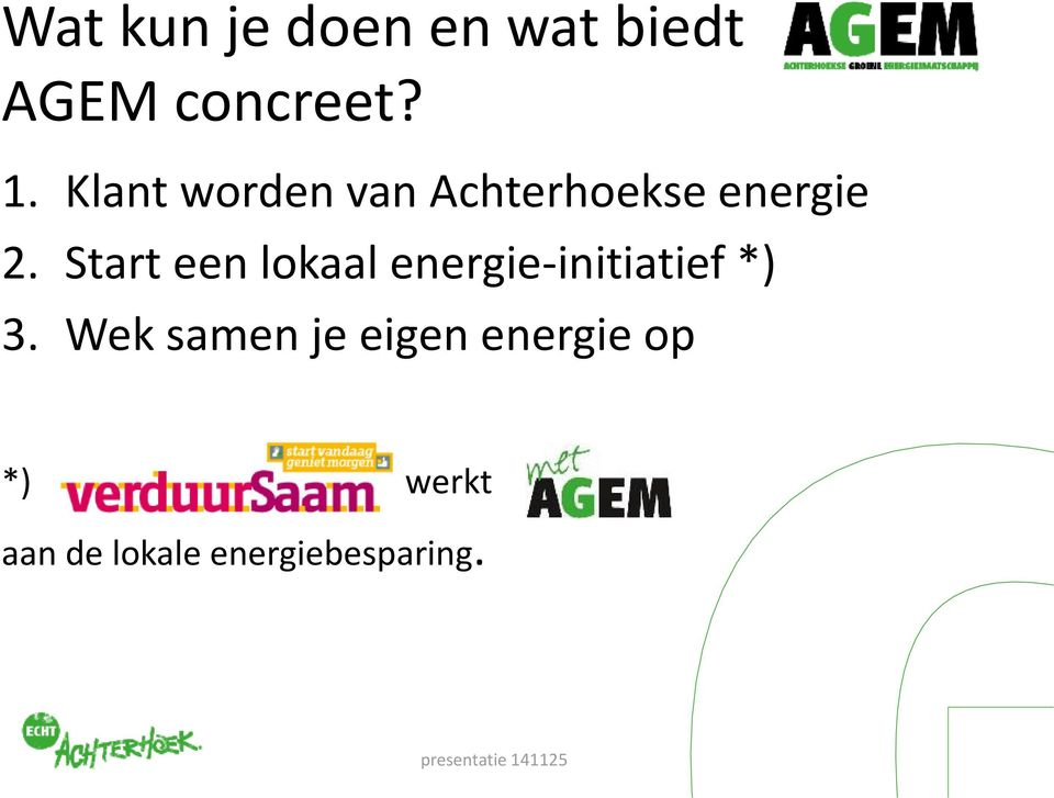 Start een lokaal energie-initiatief *) 3.