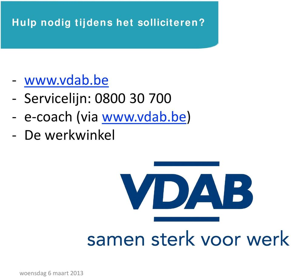 be - Servicelijn: 0800 30 700