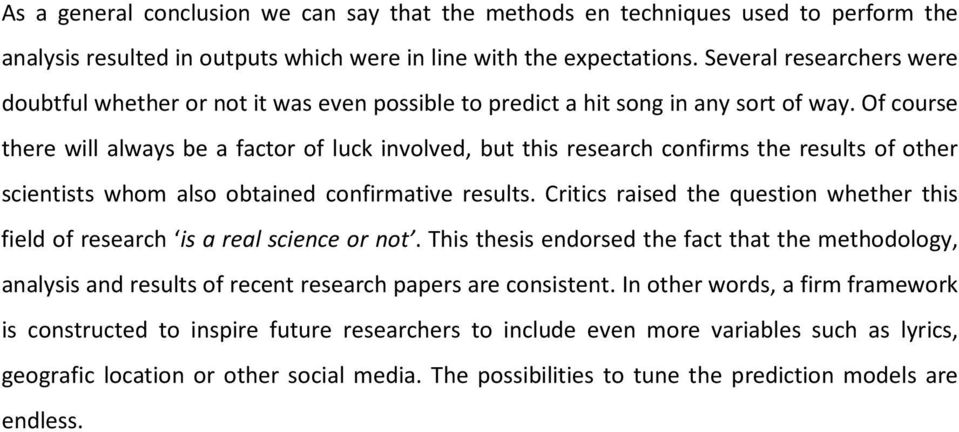 Of course there will always be a factor of luck involved, but this research confirms the results of other scientists whom also obtained confirmative results.