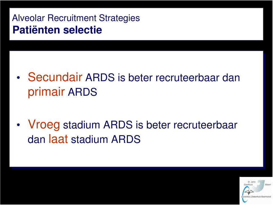 is beter recruteerbaar dan Vroeg stadium