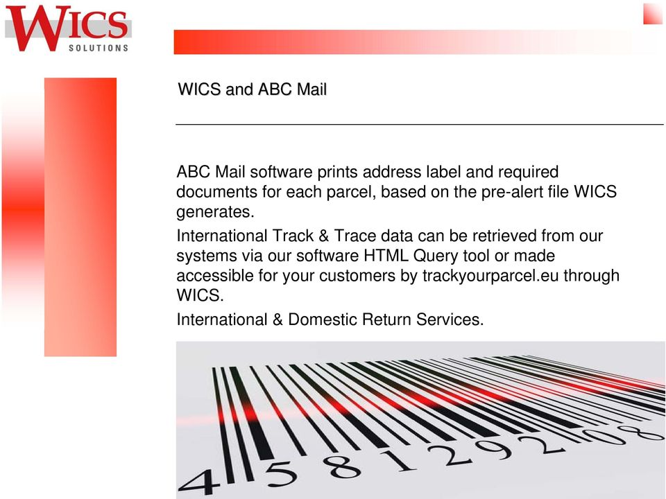 International Track & Trace data can be retrieved from our systems via our software HTML