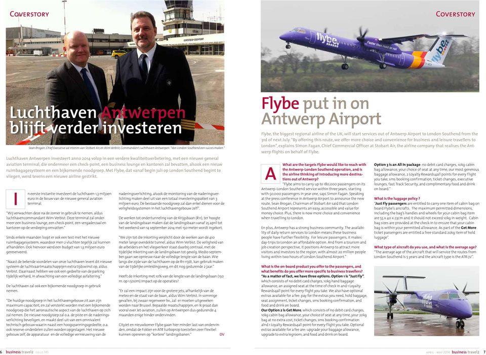 Luchthaven Antwerpen investeert anno 2014 volop in een verdere kwaliteitsverbetering, met een nieuwe general aviation terminal, die ondermeer een check-point, een business lounge en kantoren zal