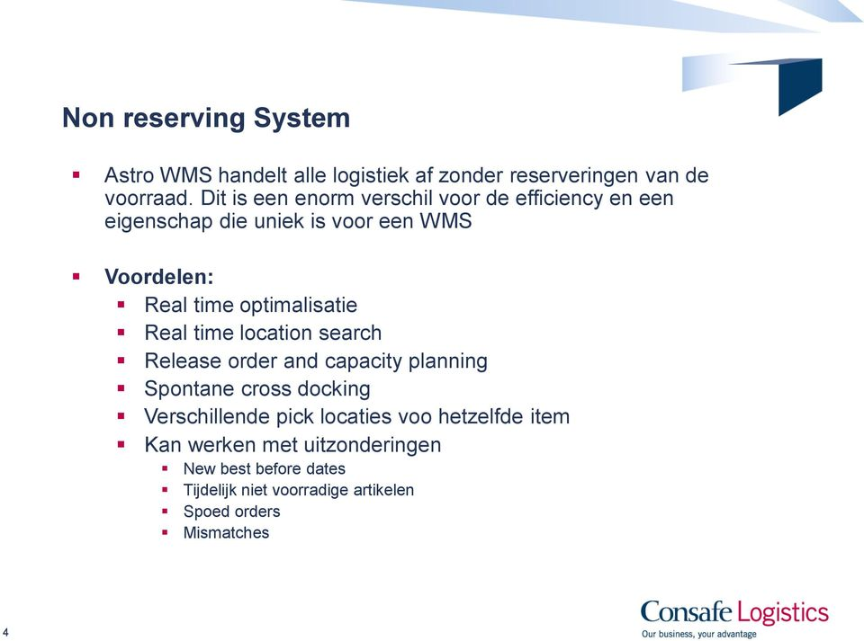 optimalisatie Real time location search Release order and capacity planning Spontane cross docking Verschillende