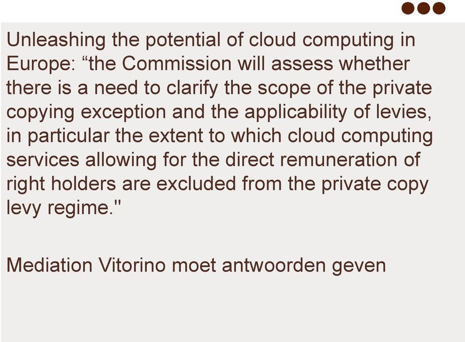 particular the extent to which cloud computing services allowing for the direct remuneration of