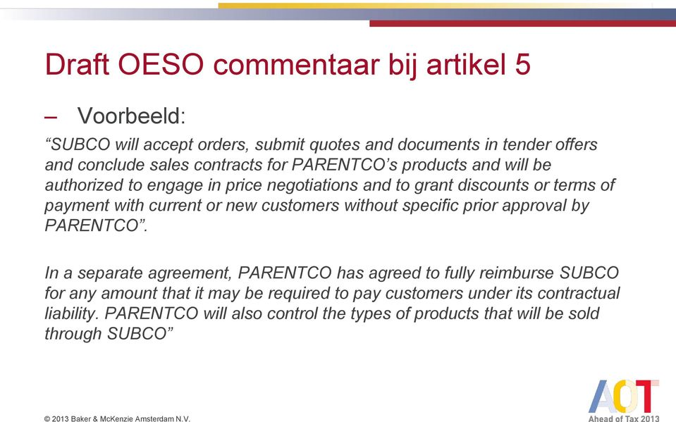 customers without specific prior approval by PARENTCO.