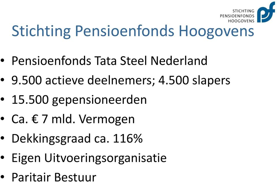 500 slapers 15.500 gepensioneerden Ca. 7 mld.