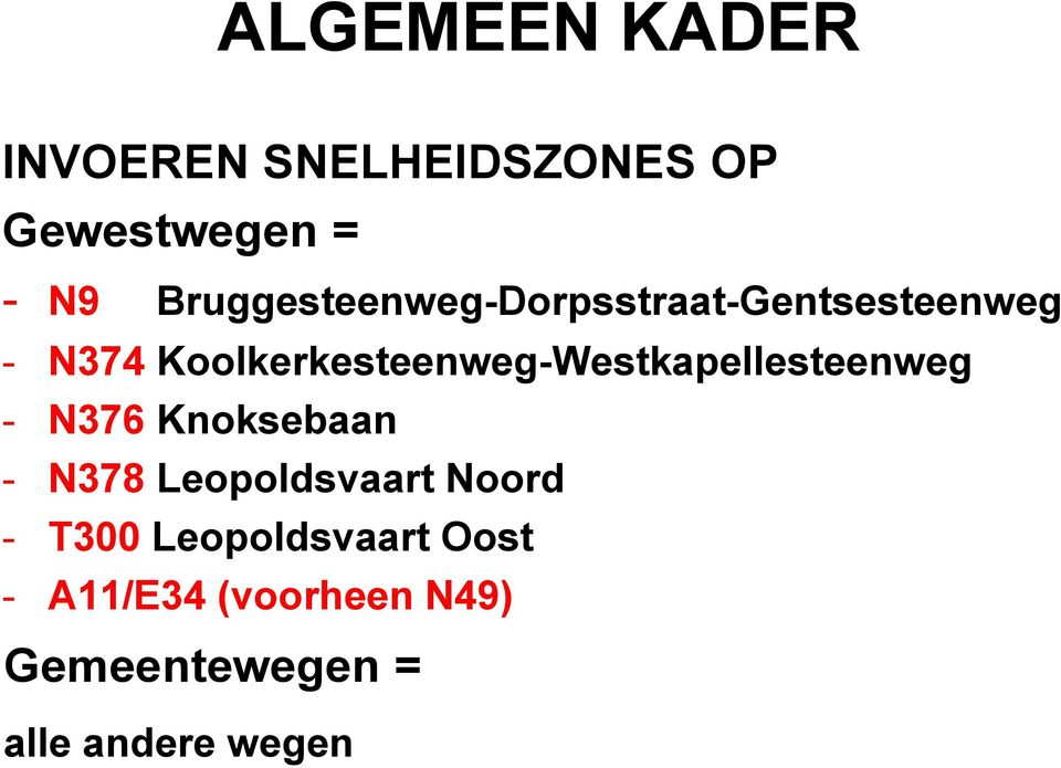 Koolkerkesteenweg-Westkapellesteenweg - N376 Knoksebaan - N378