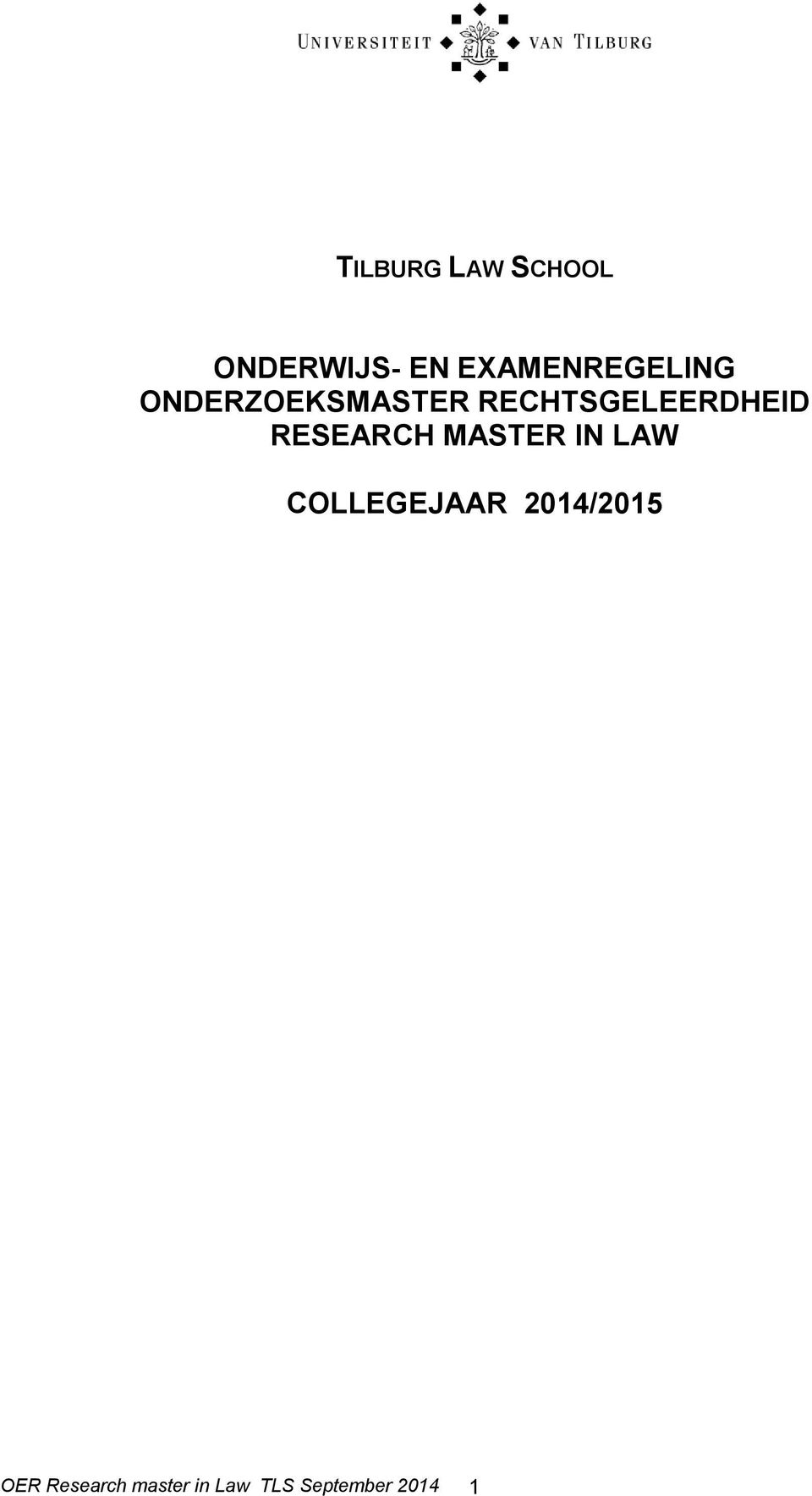 RECHTSGELEERDHEID RESEARCH MASTER IN LAW
