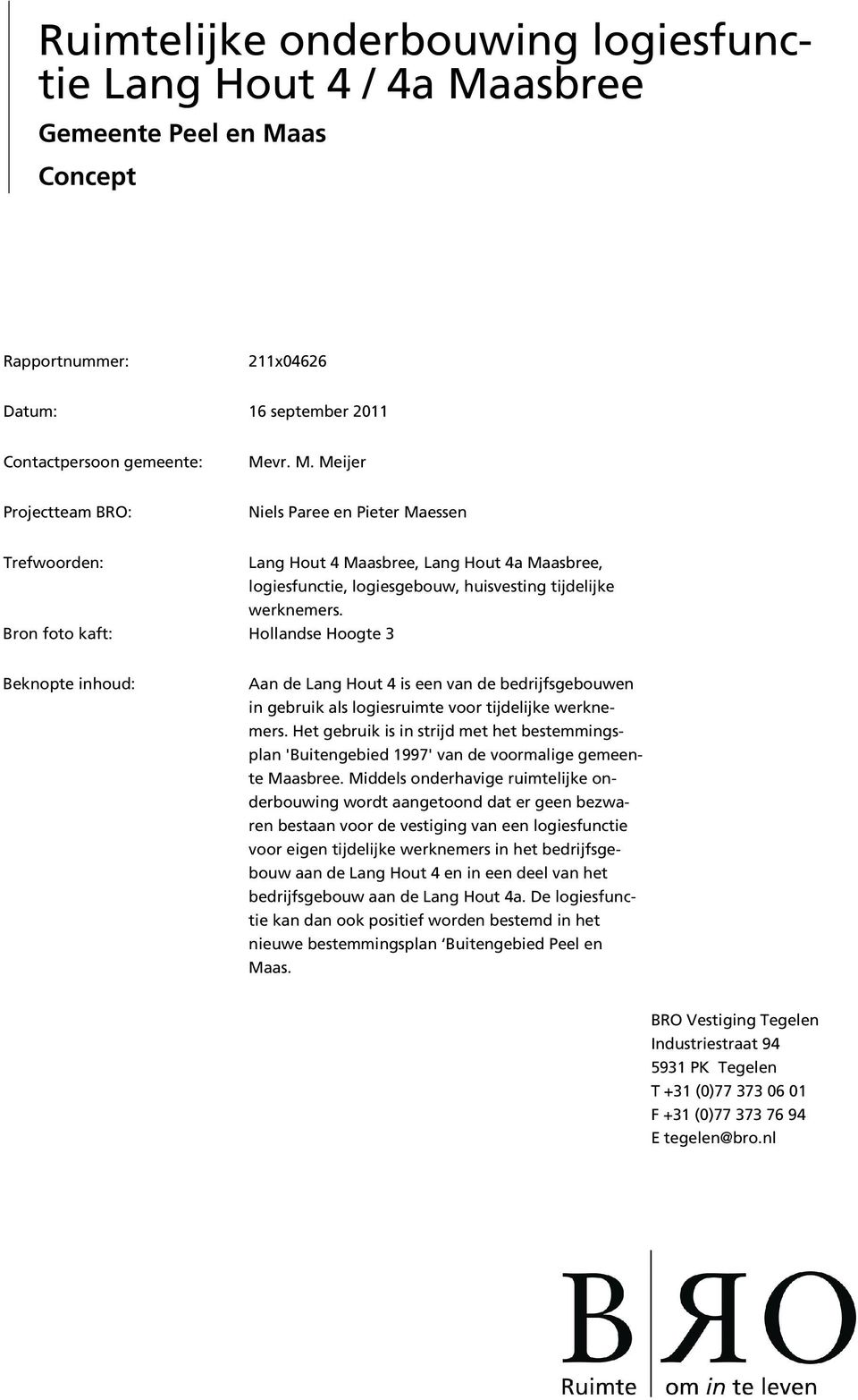as Concept Rapportnummer: 211x04626 Datum: 16 september 2011 Contactpersoon gemeente: Me