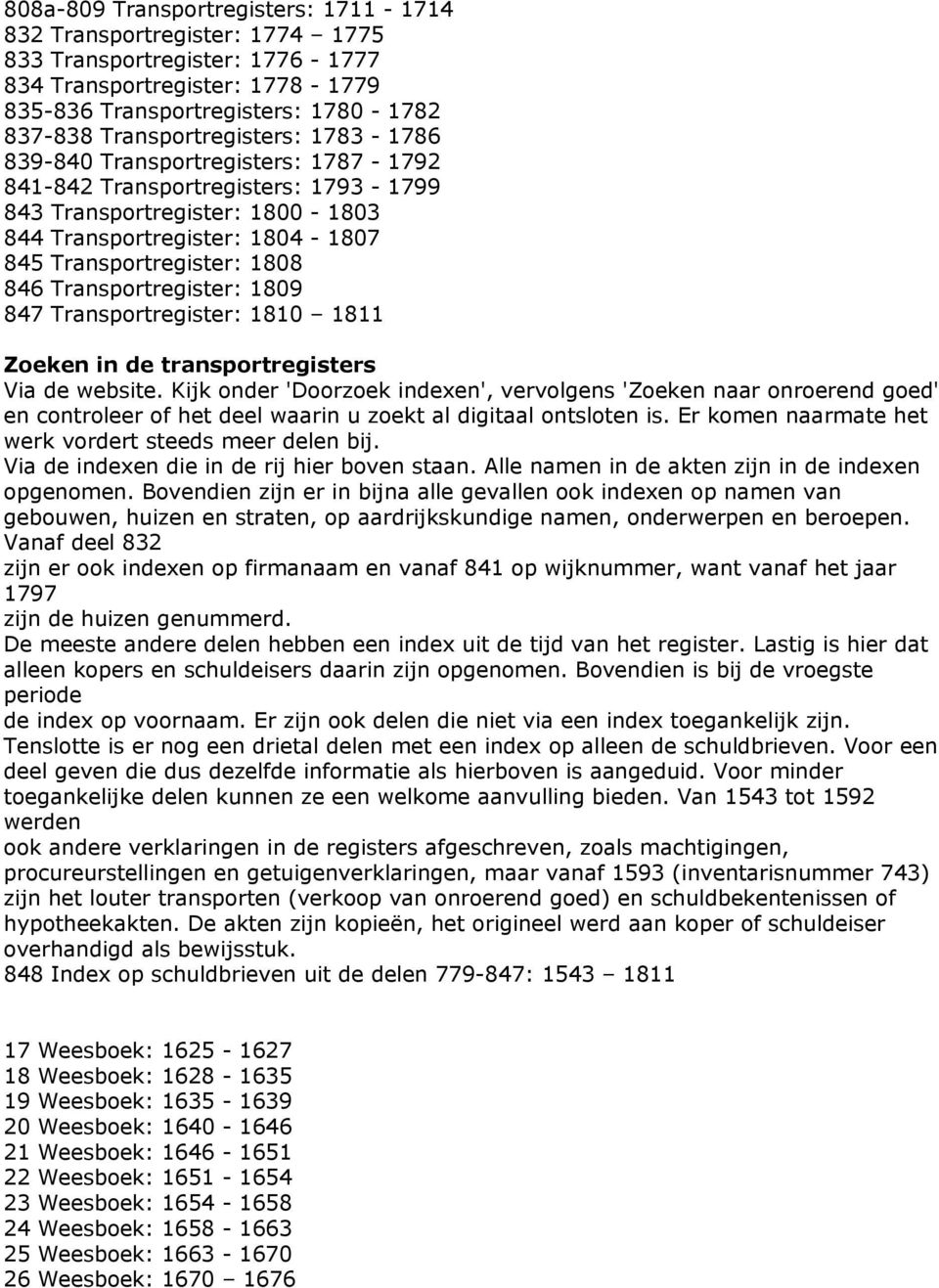 846 Transportregister: 1809 847 Transportregister: 1810 1811 Zoeken in de transportregisters Via de website.