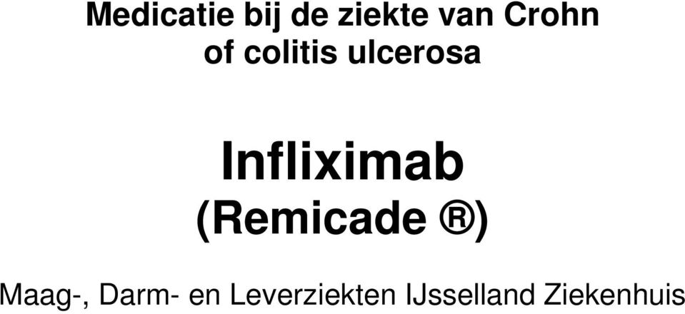 Infliximab (Remicade ) Maag-,