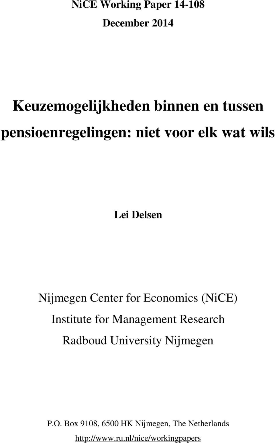 Economics (NiCE) Institute for Management Research Radboud University Nijmegen