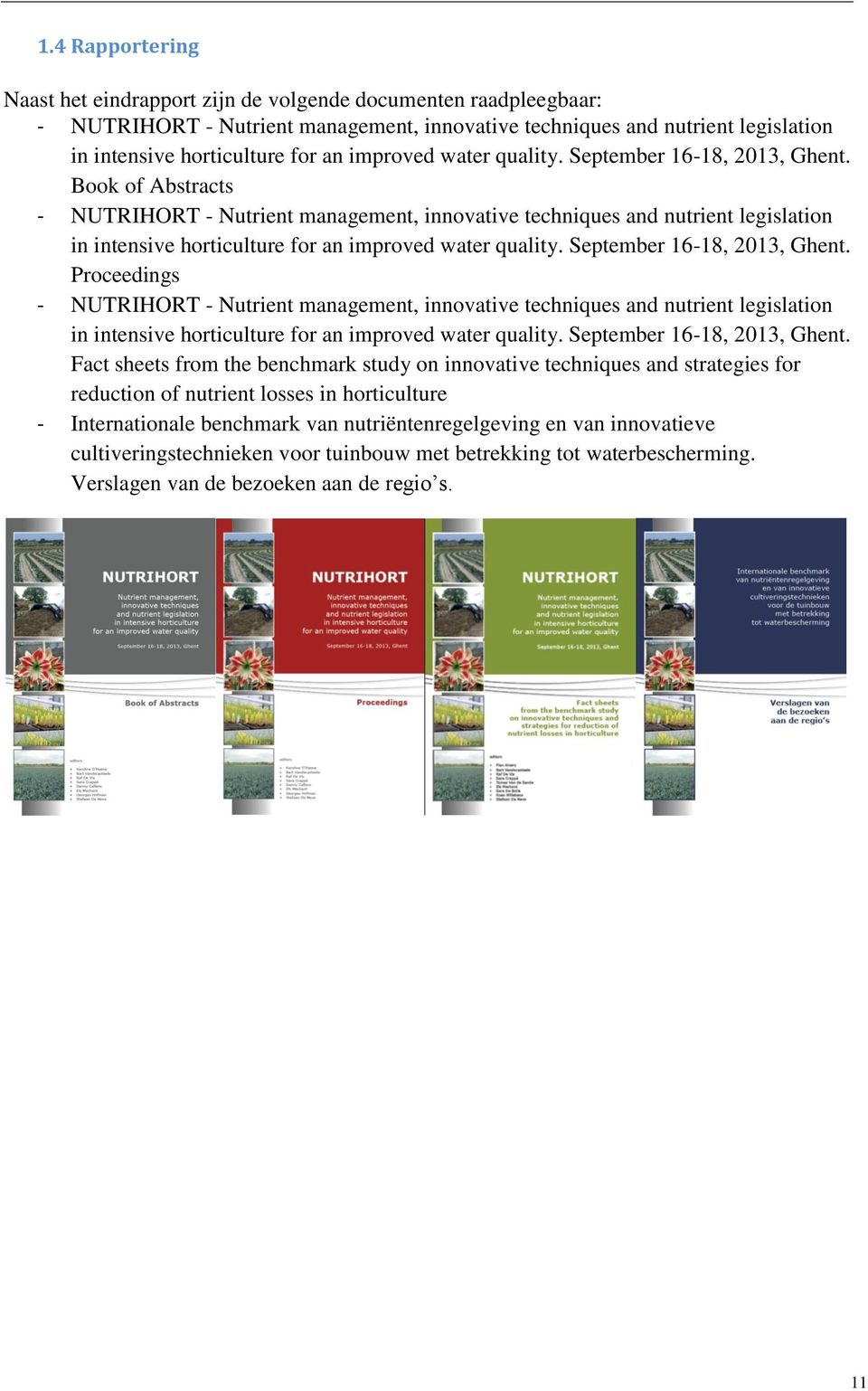 Book of Abstracts - NUTRIHORT - Nutrient management, innovative techniques and nutrient legislation in intensive horticulture for an  Proceedings - NUTRIHORT - Nutrient management, innovative