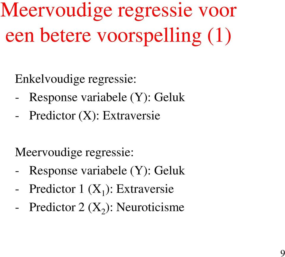 Predictor (X): Extraversie Meervoudige regressie: - Response