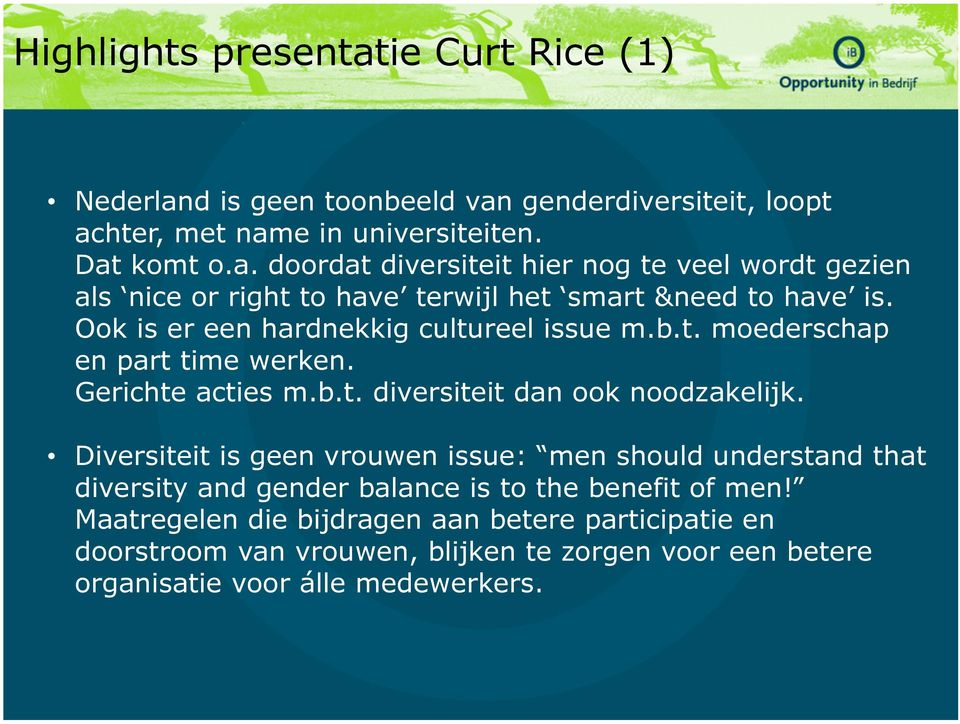 Diversiteit is geen vrouwen issue: men should understand that diversity and gender balance is to the benefit of men!