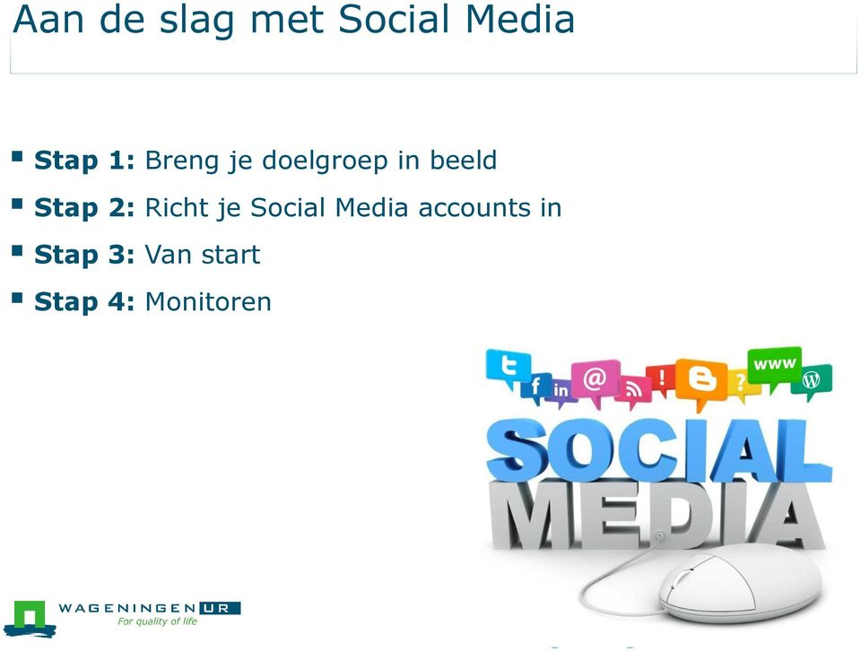 2: Richt je Social Media accounts