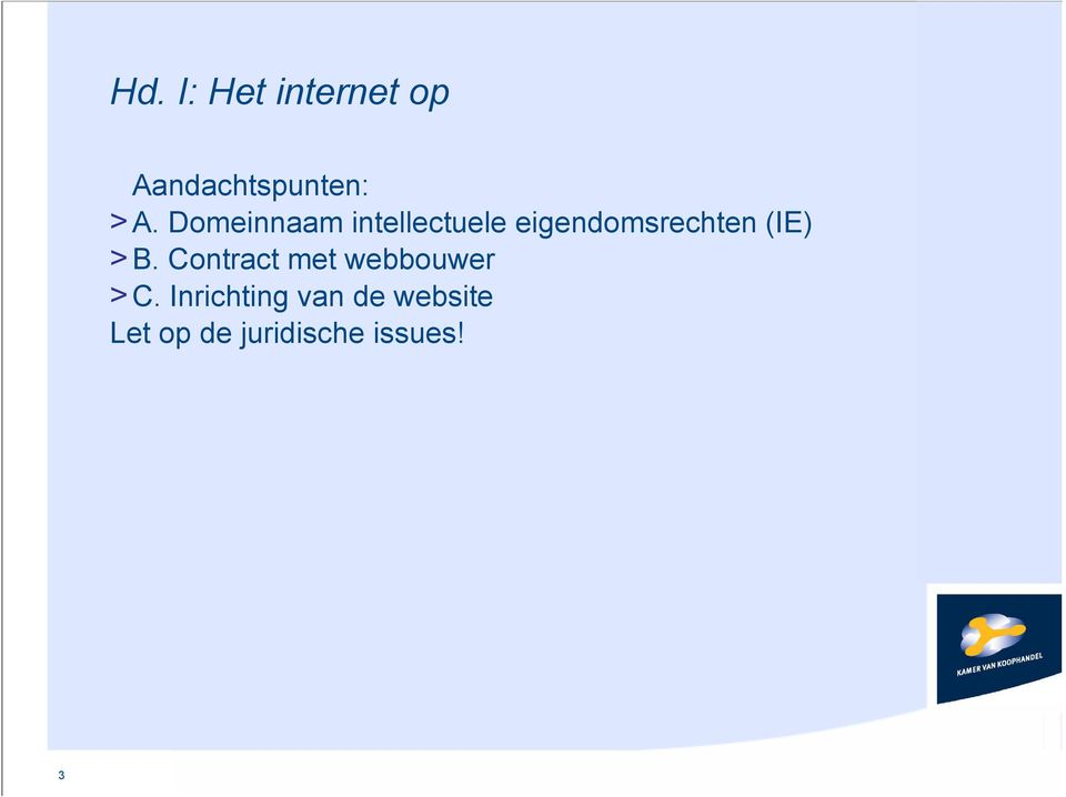 (IE) >B. Contract met webbouwer >C.
