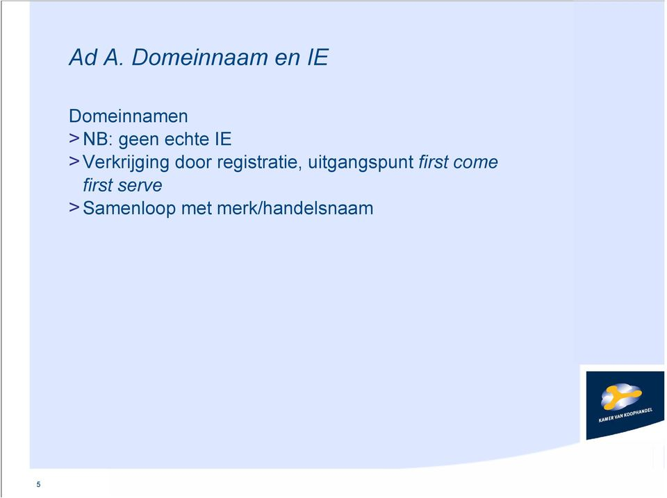 registratie, uitgangspunt first come