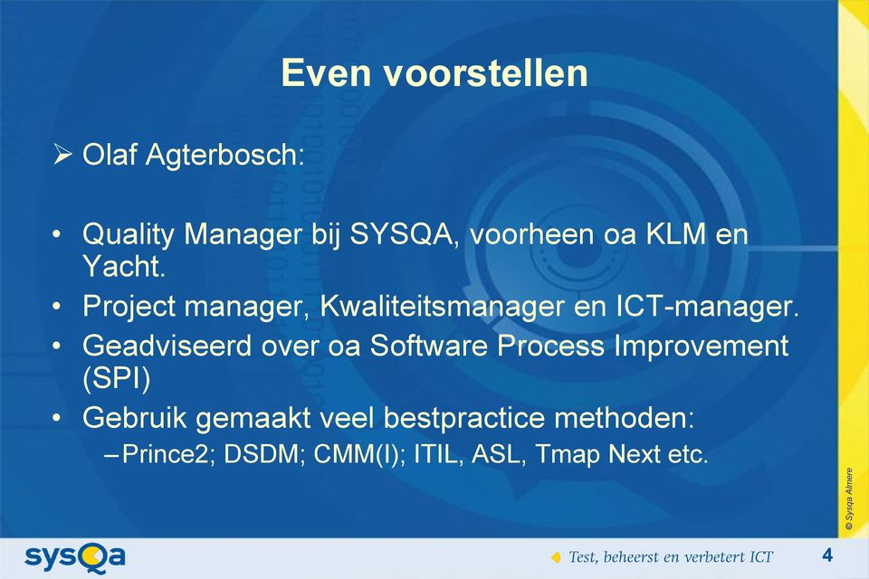 Geadviseerd over oa Software Process Improvement (SPI) Gebruik gemaakt