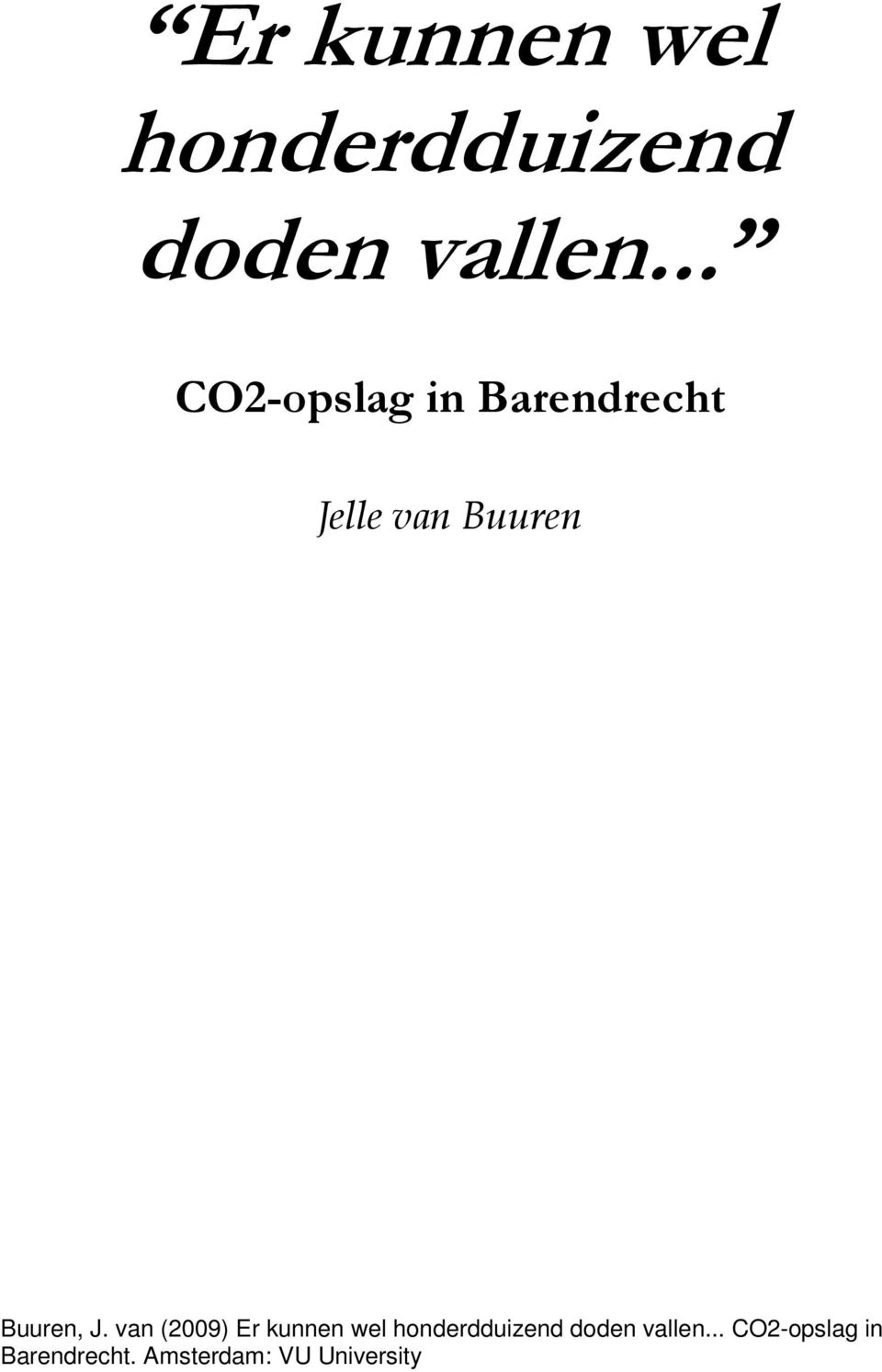 Buuren, J. van (2009) .. CO2-opslag in Barendrecht.