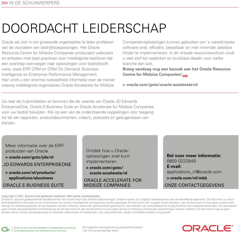 zoals ERP, CRM en CRM On Demand, Business Intelligence en Enterprise Performance Management.