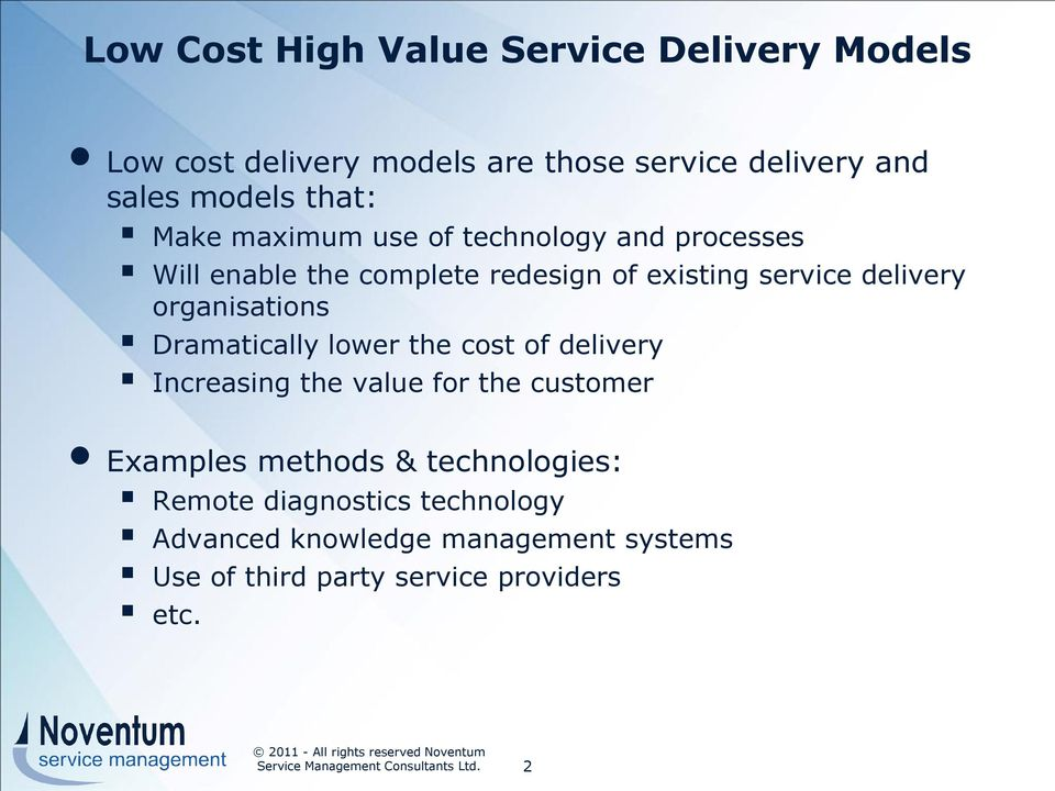 cost of delivery Increasing the value for the customer Examples methods & technologies: Remote diagnostics technology Advanced