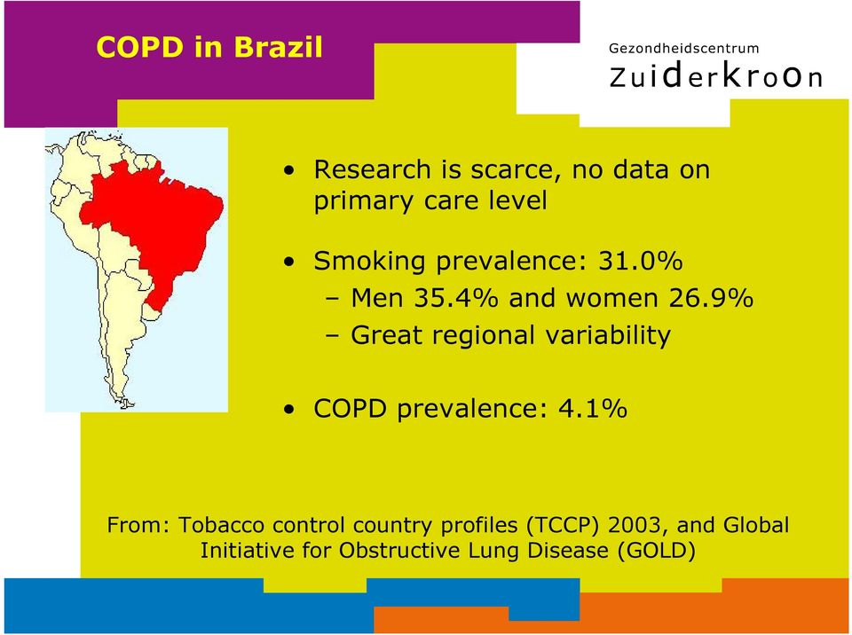 9% Great regional variability COPD prevalence: 4.