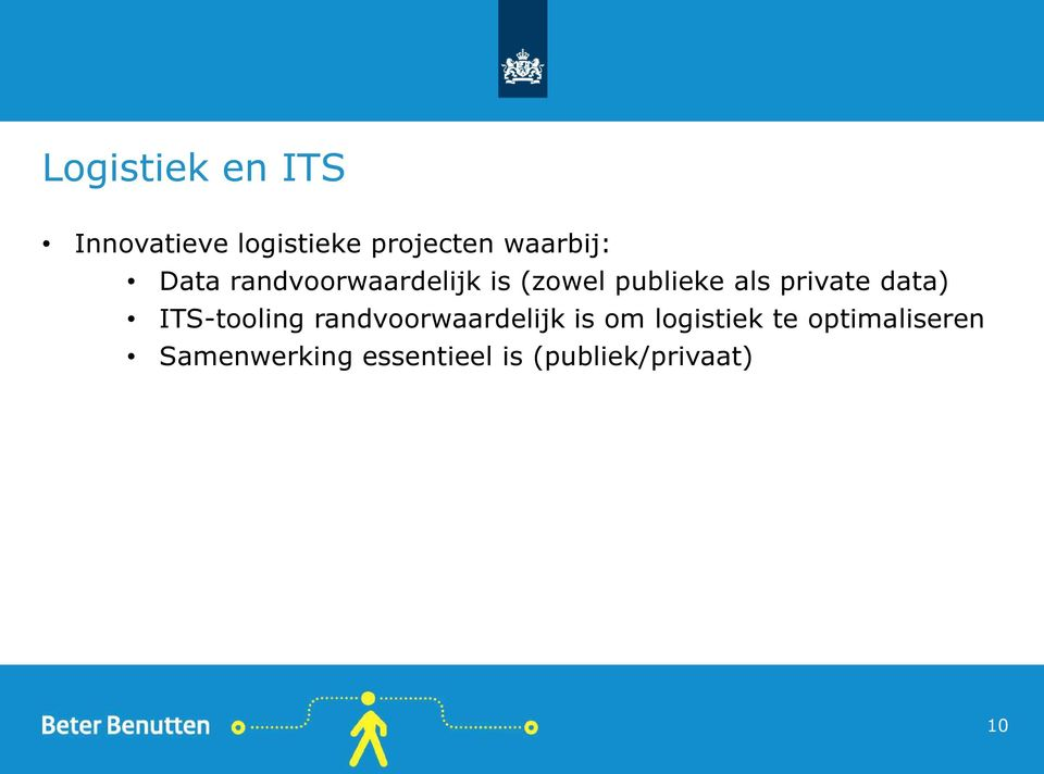 private data) ITS-tooling randvoorwaardelijk is om