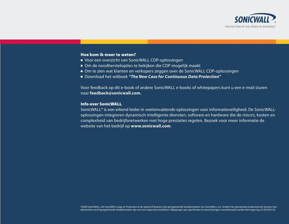 witboek The New Case for Continuous Data Protection Voor feedback op dit e-book of andere SonicWALL e-books of whitepapers kunt u een e-mail sturen naar feedback@sonicwall.com.